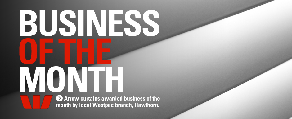 Business Of The Month, arrow curtains awarded business of the month by local westpac branch, hawthorn