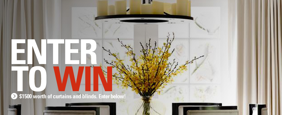 Enter to Win $1500 worth of curtains and blinds. Enter below!